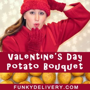Valentine's Day Potato Bouquet
